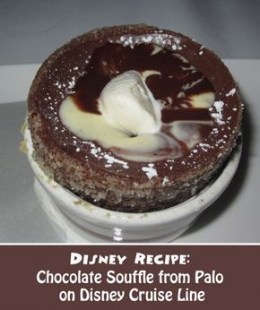 The Disney recipe for making the Chocolate Souffle from Palo on the Disney Cruise Line.