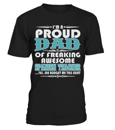 # PROUD DAD OF AWESOME SPANISH TEACHER T SHIRTS .  PROUD DAD OF AWESOME SPANISH TEACHER T-SHIRTS. IF YOU PROUD YOUR JOB, THIS SHIRT MAKES A GREAT GIFT FOR YOU AND YOUR DAD ON THE SPECIAL DAY.---SPANISH TEACHER T-SHIRTS, SPANISH TEACHER JOB SHIRTS, SPANISH TEACHER FUNNY T SHIRTS, SPANISH TEACHER DAD SHIRTS, SPANISH TEACHER TEES, SPANISH TEACHER HOODIES, SPANISH TEACHER LONG SLEEVE, SPANISH TEACHER FUNNY SHIRTS, SPANISH TEACHER JOB, SPANISH TEACHER HUSBAND, SPANISH TEACHER GRANDMA, SPANISH…