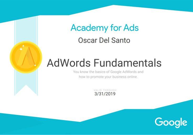 Google Adwords Fundamentals Certificate, Google Academy, 2018.