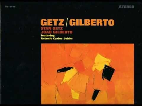 Stan Getz & Joao Gilberto - Desafinado