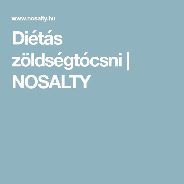 Diétás zöldségtócsni | NOSALTY