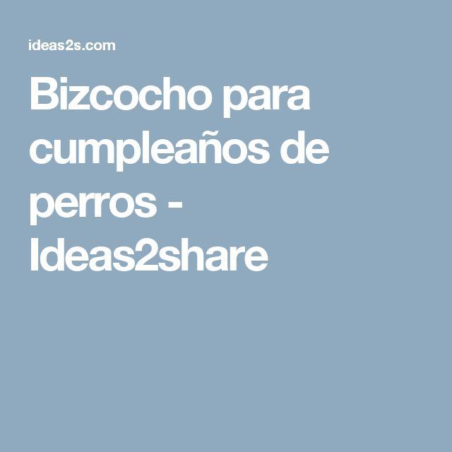Bizcocho para cumpleaños de perros - Ideas2share