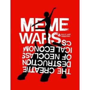 Meme Wars: The Creative Destruction of Neoclassical Economics (Kalle Lasn, Adbusters, 2012)