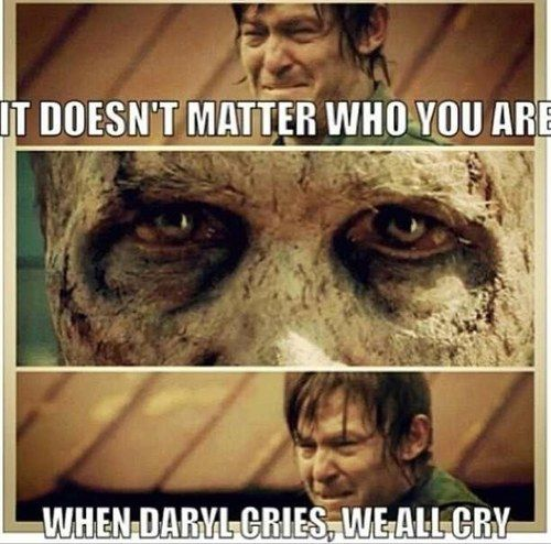 Daryl always making me so sad when he cries. He cares so much!                                                                                                                                                      More