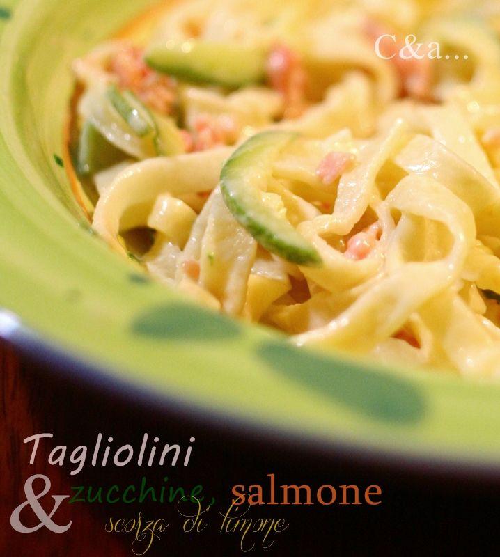Cucinando e assaggiando...: Tagliolini zucchine salmone e scorza di limone