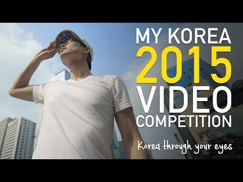 My Korea 2015 Video Competition!