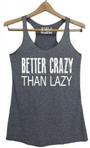 Running Tank - Better crazy than lazy - $17.99