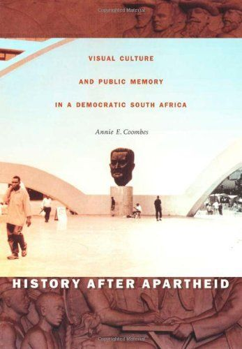 History after Apartheid: Visual Culture and Public Memory in a Democratic South Africa by Annie E. Coombes, http://www.amazon.com/dp/0822330725/ref=cm_sw_r_pi_dp_XOLdsb0ZA10VA