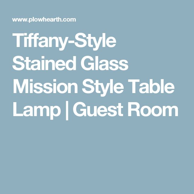 Tiffany-Style Stained Glass Mission Style Table Lamp | Guest Room