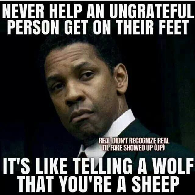 Quote by Denzel Washington on ungrateful people.
