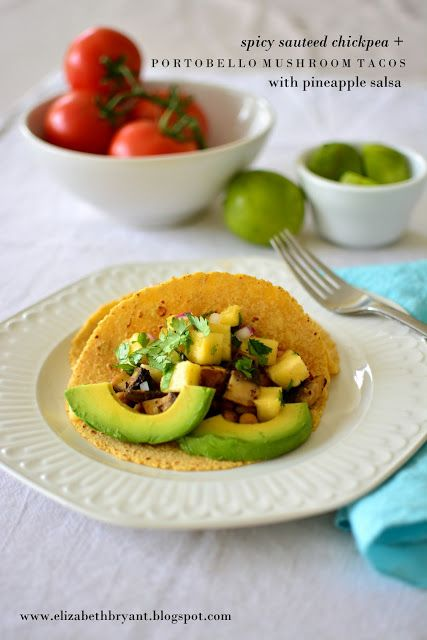 spicy sauteed chickpea and mushroom tacos with pineapple salsa.