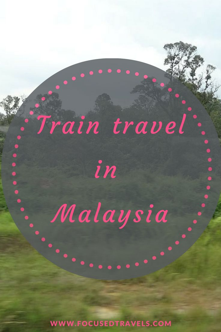 Train travel in Malaysia: Read about our journey from Kuala Lumpur to Butterworth and Penang.