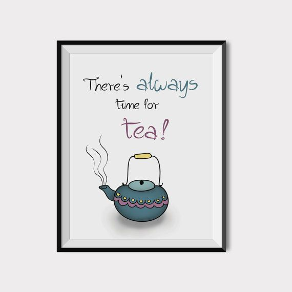 Time for tea, Blue teapot, Tea Quotes, Quote Wall art for kitchen, Gift for mom, Blue and purple, Kitchen wall art, printable art, tea decor  This listing is for an INSTANT DOWNLOAD of 2 JPEG files of this artwork. Just purchase the listing and your print is ready to download instantly. Why not print one for a friend, or just for fun?  Once you purchase the poster you will receive the following files:  - 1 JPEG high resolution (300 dpi) file 8x10 inches. - 1 JPEG high resolution (300 dpi)…