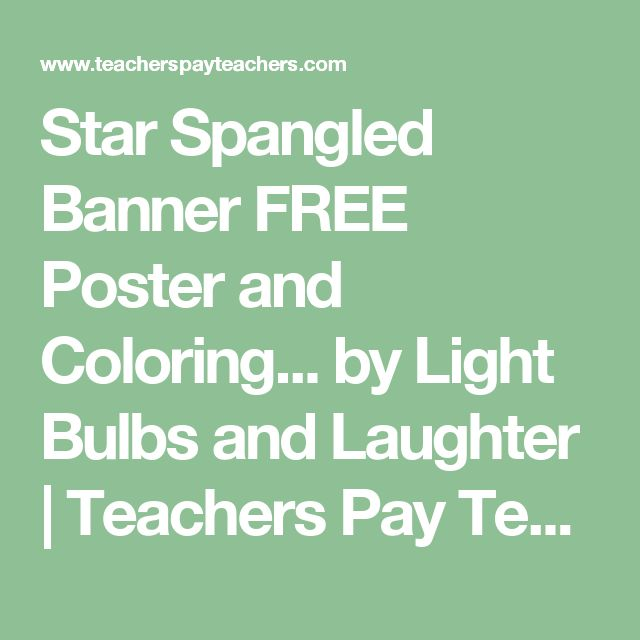 Star Spangled Banner FREE Poster and Coloring... by Light Bulbs and Laughter | Teachers Pay Teachers