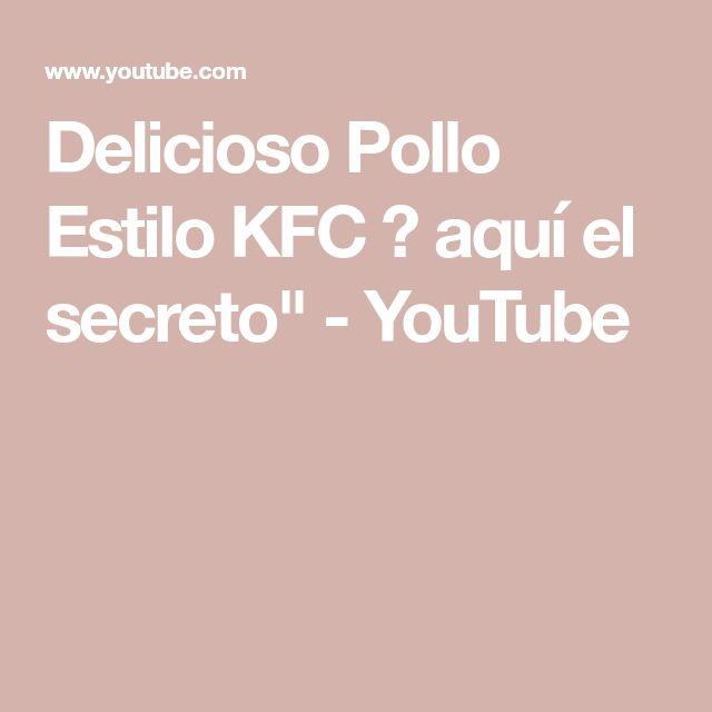 """Delicioso Pollo Estilo KFC 🍗 aquí el secreto"""" - YouTube"""