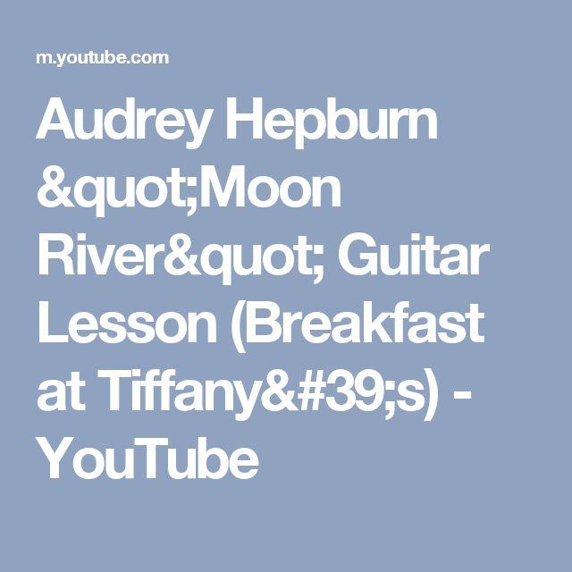 "Audrey Hepburn ""Moon River"" Guitar Lesson (Breakfast at Tiffany's) - YouTube"