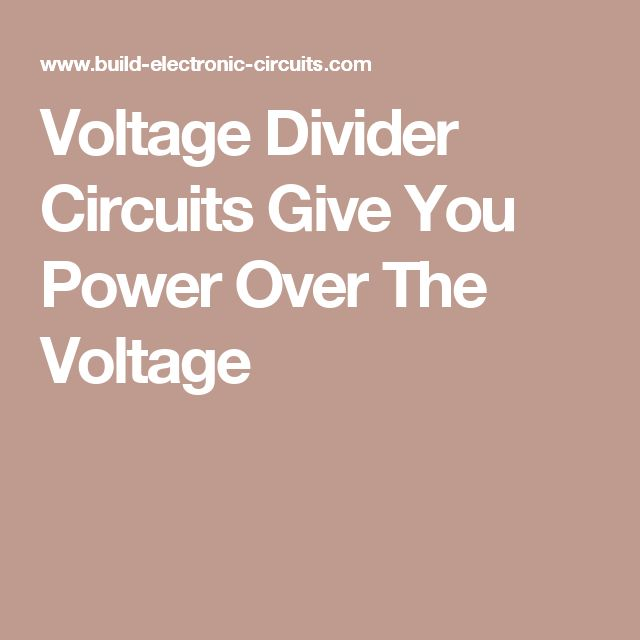 Voltage Divider Circuits Give You Power Over The Voltage