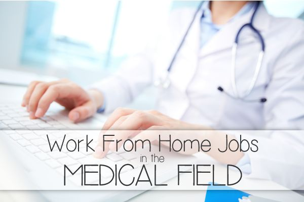 Work from Home Jobs in the Medical Field