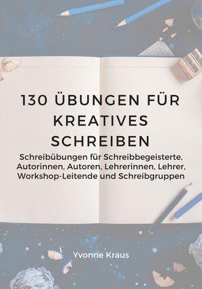 130 Übungen für kreatives Schreiben