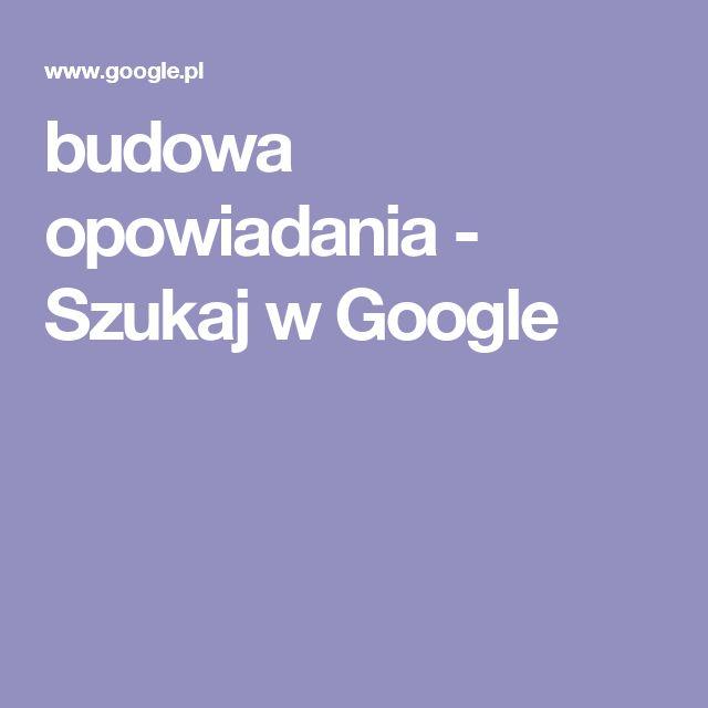 budowa opowiadania - Szukaj w Google
