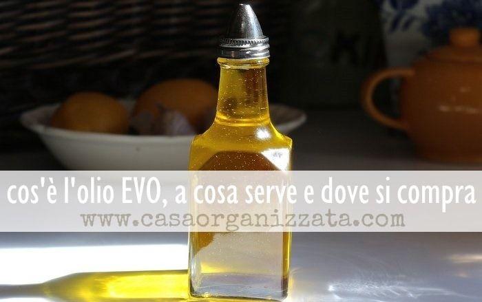 Cos l olio evo a cosa serve e dove si compra evo and - Cos e l abbattitore in cucina ...
