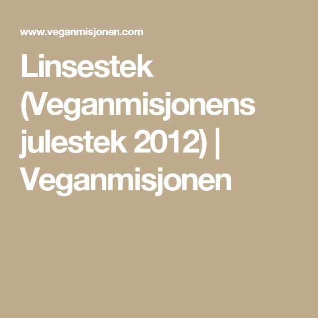 Linsestek (Veganmisjonens julestek 2012) | Veganmisjonen