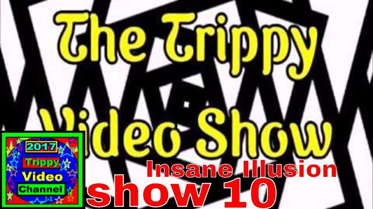 Insane Illusion Show 10 | Trippy Video | 2017 See Things Series