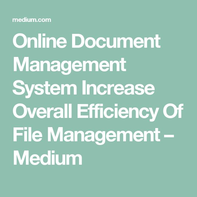 Online Document Management System Increase Overall Efficiency Of File Management – Medium