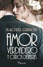 Pasión por la novela romántica: Amor verdadero y otros desastres - Rachel Gibson