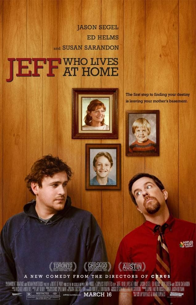 Jeff, Who Lives at Home (2011). Dispatched from his basement room on an errand for his widowed mother, slacker Jeff might discover his destiny (finally) when he spends the day with his unhappily married brother as he tracks his possibly adulterous wife. Jason Segal, Ed Helms, Susan Sarandon.