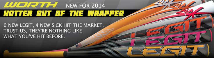 Have you checked out the 2014 line-up of Worth bats at Softball.com? http://www.softball.com/lev/2/N/34+36+1104170+5/Ns/PRODUCT_AFFINITY|1/Nty/1/Ntk/Def/Ntx/mode+matchallpartial/Ntt/worth+legit+sick+slowpitch/VCategory/PROMO_HP/view/150/index.cat