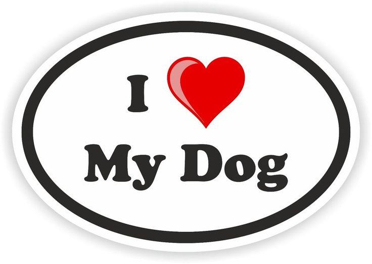 Me encanta mi perro Oval pegatina de parachoques Puerta Casco Nevera Camión Pet Lindo I Heart | Objetos de colección, Transporte, Memorabilia de automóviles | eBay!
