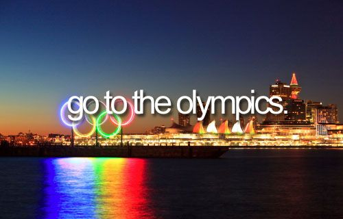 Done that well I was in the opening ceremony of London 2012 but I'd like to go watch some of the actual games