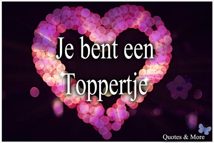 ..Toppertje..! | Quotes, Gedichten & teksten | Pinterest ...