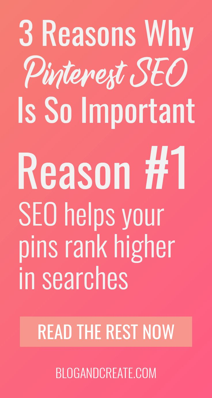 Pinterest SEO Tips for Beginners - Reason Why SEO is Important 1: It helps your pins rank higher in searches | Read more and learn how to use keywords in your Pinterest social media marketing strategy. Don't miss out on business or website traffic because your descriptions are slacking. #BlogAndCreate #PinterestTips #PinterestMarketing #bloggingtips