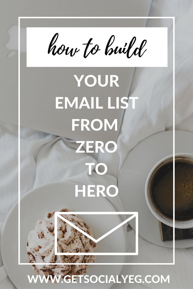 6 Steps to Building Your Email List From Zero to Hero