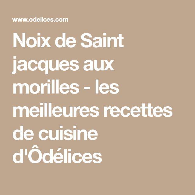 Noix de Saint jacques aux morilles - les meilleures recettes de cuisine d'Ôdélices