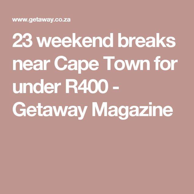 23 weekend breaks near Cape Town for under R400 - Getaway Magazine