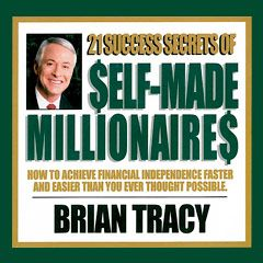 21 Success Secrets of Self-Made Millionaires:  Do you ever wonder how it is that people just like you become millionaires?  Would you like to know the secrets that turned others into financial successes?  It's easier than you think.  The Secrets of Self-Made Millionaires  In this 77-Minute CD I will teach you...   A step-by-step formula to become a millionaire      To set goals, make plans and get more of what you really want in life      There are no limits: Audio Book, Book Audio, 21 Success, Self Mad Millionaire, Sets Goals, Brian Tracy, Multimillionair Briantraci, Success Secret, Briantraci Onlinemarket