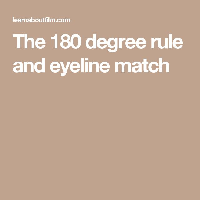 The 180 degree rule and eyeline match