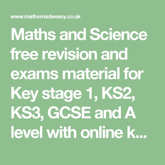 Maths and Science free revision and exams material for Key stage 1, KS2, KS3, GCSE and A level with online ks3 maths tests