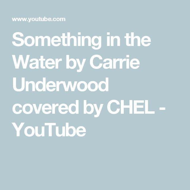 Something in the Water by Carrie Underwood covered by CHEL - YouTube