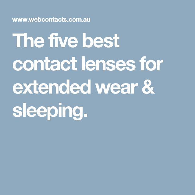 The five best contact lenses for extended wear & sleeping.