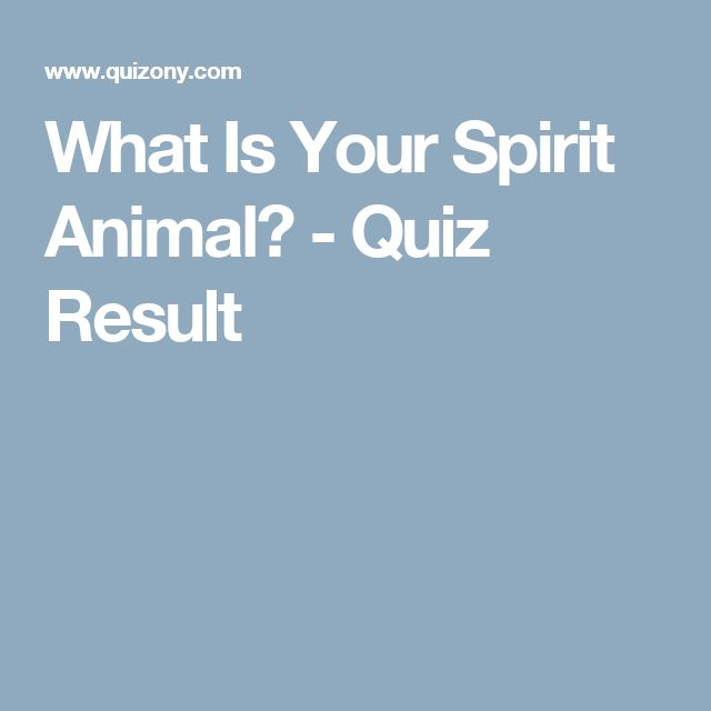 What Is Your Spirit Animal? - Quiz Result