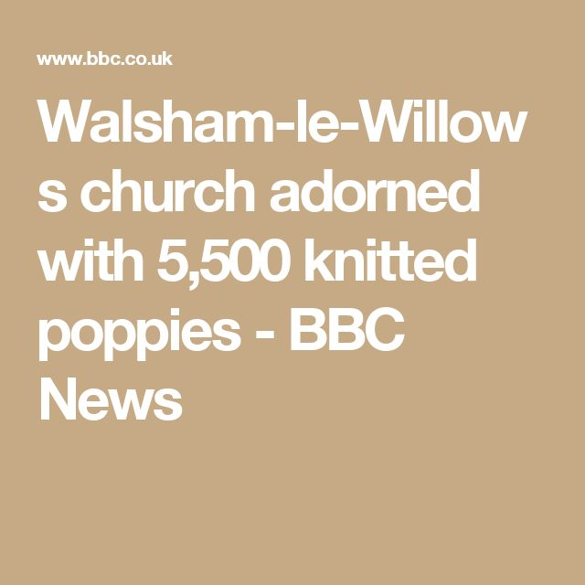 Walsham-le-Willows church adorned with 5,500 knitted poppies - BBC News