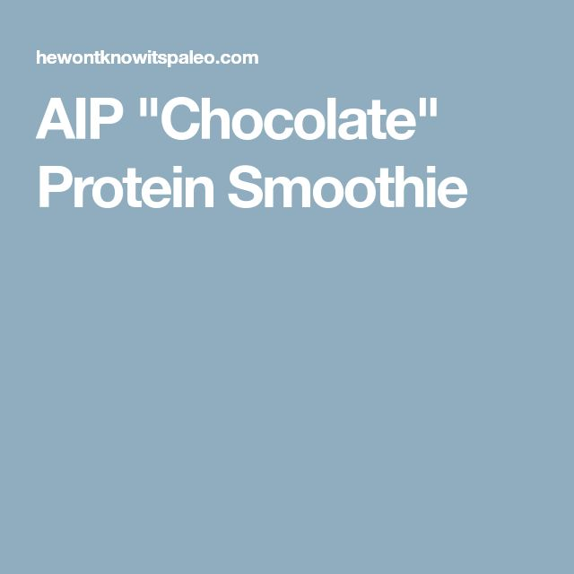 """AIP """"Chocolate"""" Protein Smoothie"""