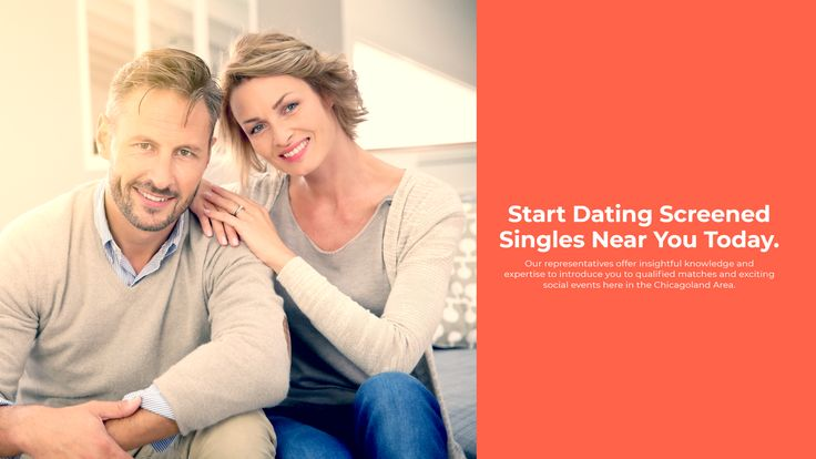 Start Dating Screened Singles Near You Today.