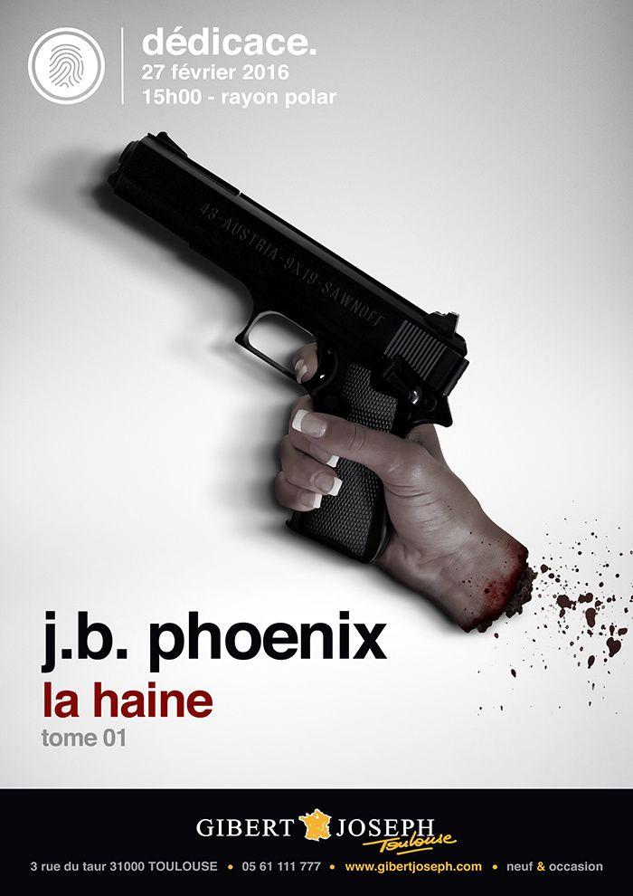 Séance de dédicaces Librairie Gibert Joseph C'est un grand plaisir de vous annoncer la venue de J.B. Phoenix, jeune auteur de la région, qui viendra signer « La Haine » , son premier roman paru en janvier aux éditions Stellamaris , le samedi 27 février...
