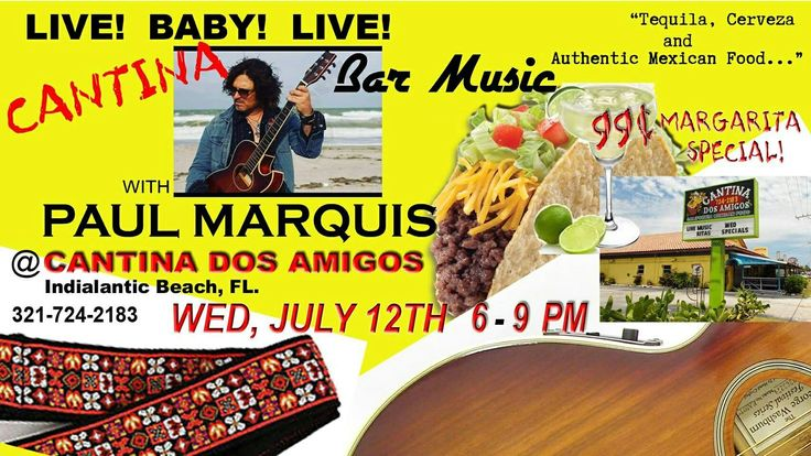 Enjoy a MARGARITA HUMP DAY, next Wednesday!!!! 6-9PM. Tons of Tunes, Awesome Mexican Dishes and 99 cent Gold Margarita Specials with dinner. CANTINA BAR MUSIC with PAUL MARQUIS!!!!!! $1.99 Bud LIght Drafts, $3.99 1800 RITAS and $7 PATRON MILLIONARE MARGARITAS!!!! Tell the middle of the Week, that YOU'RE IN CHARGE!!! Family Friendly Awesome Spot!!!!