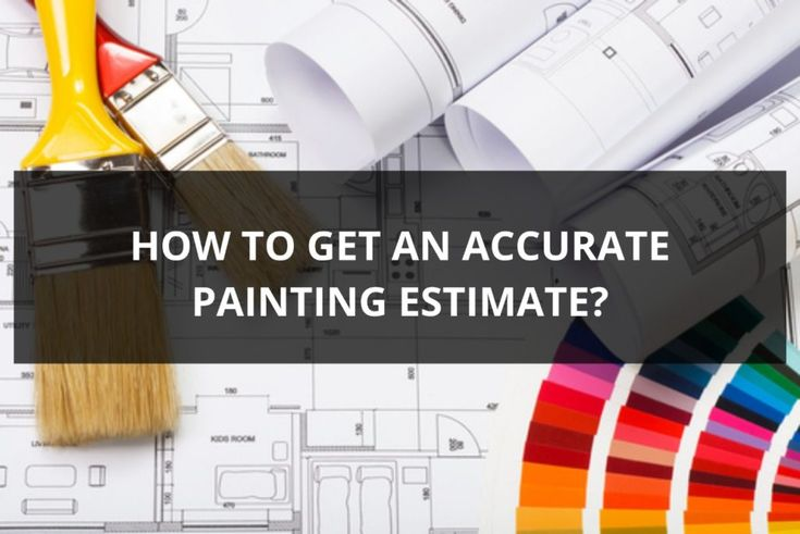 How to get an accurate painting estimate painting